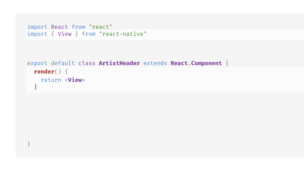 "import React from ""react"" import { View } from ..."