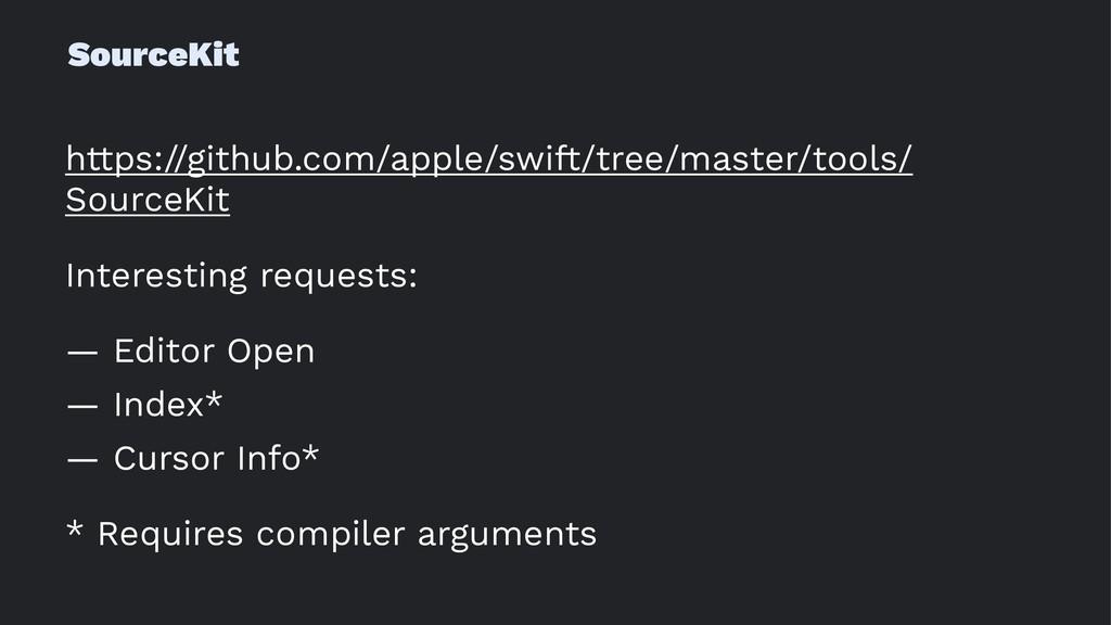 SourceKit https://github.com/apple/swift/tree/m...