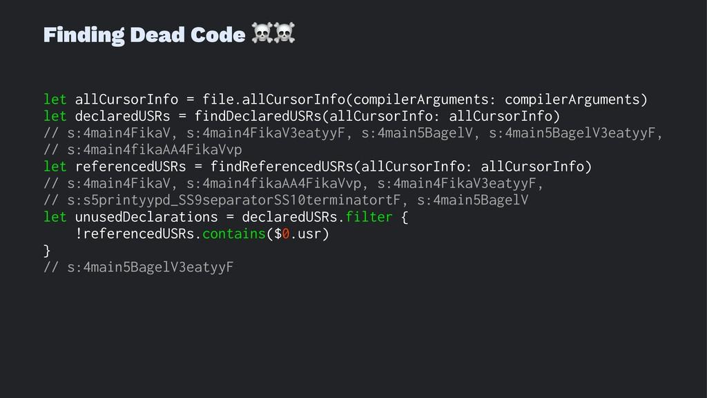 Finding Dead Code ☠☠ let allCursorInfo = file.a...