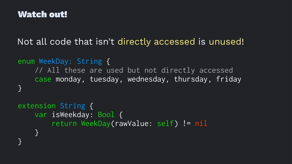 Watch out! Not all code that isn't directly acc...