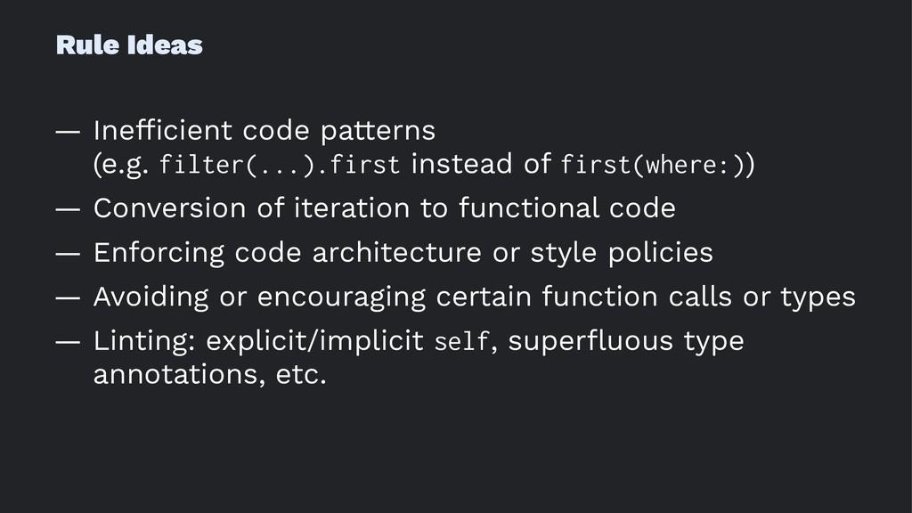 Rule Ideas — Inefficient code patterns (e.g. fil...
