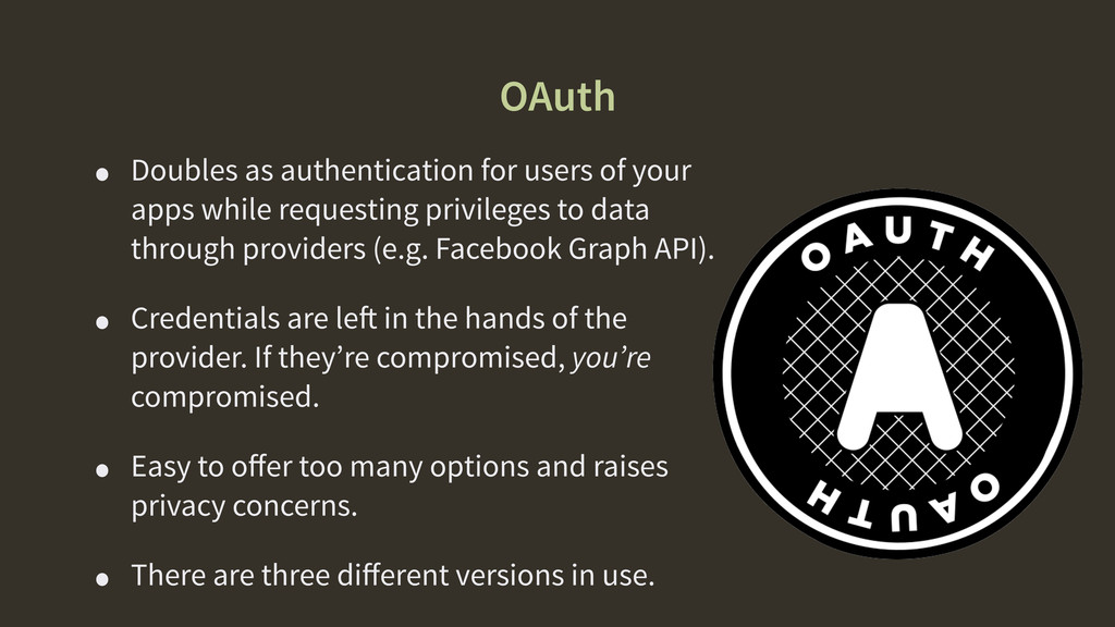 OAuth • Doubles as authentication for users of ...