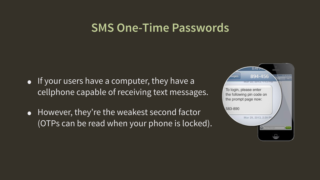 SMS One-Time Passwords • If your users have a c...