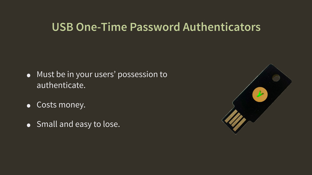 USB One-Time Password Authenticators • Must be ...