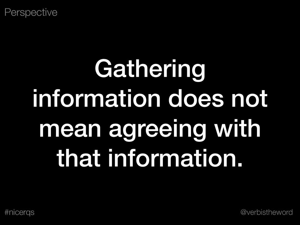 @verbistheword #nicerqs Gathering information d...