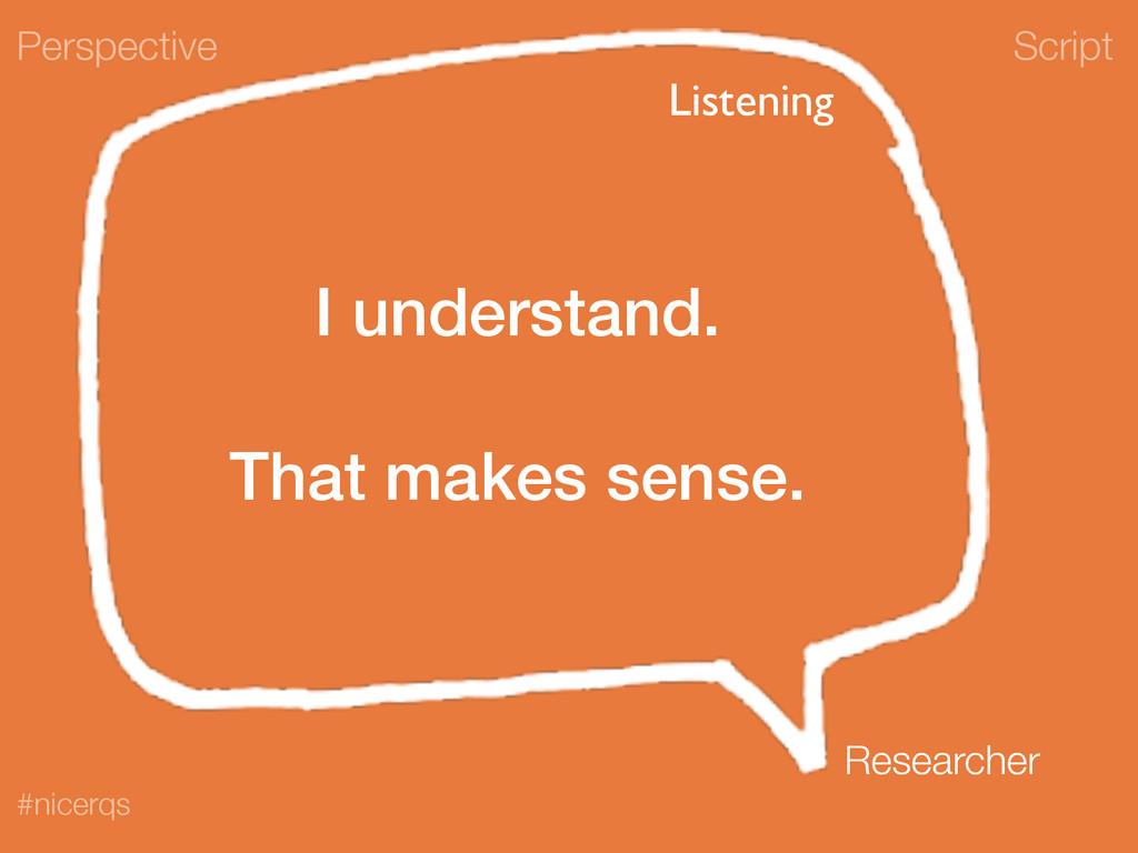 Script #nicerqs I understand. ! That makes sens...