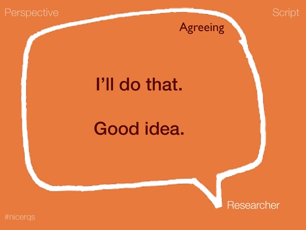 Script #nicerqs I'll do that. ! Good idea. Pers...