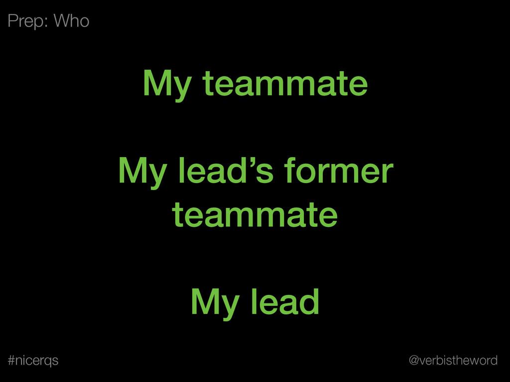 @verbistheword #nicerqs My teammate ! My lead's...