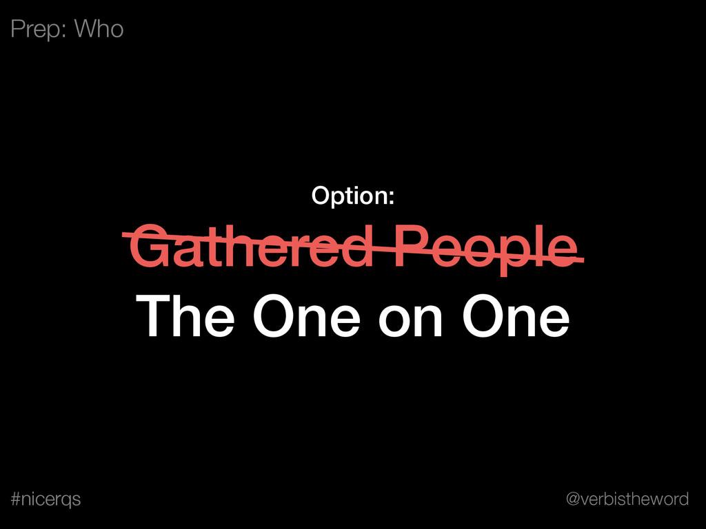 @verbistheword #nicerqs Option: Gathered People...