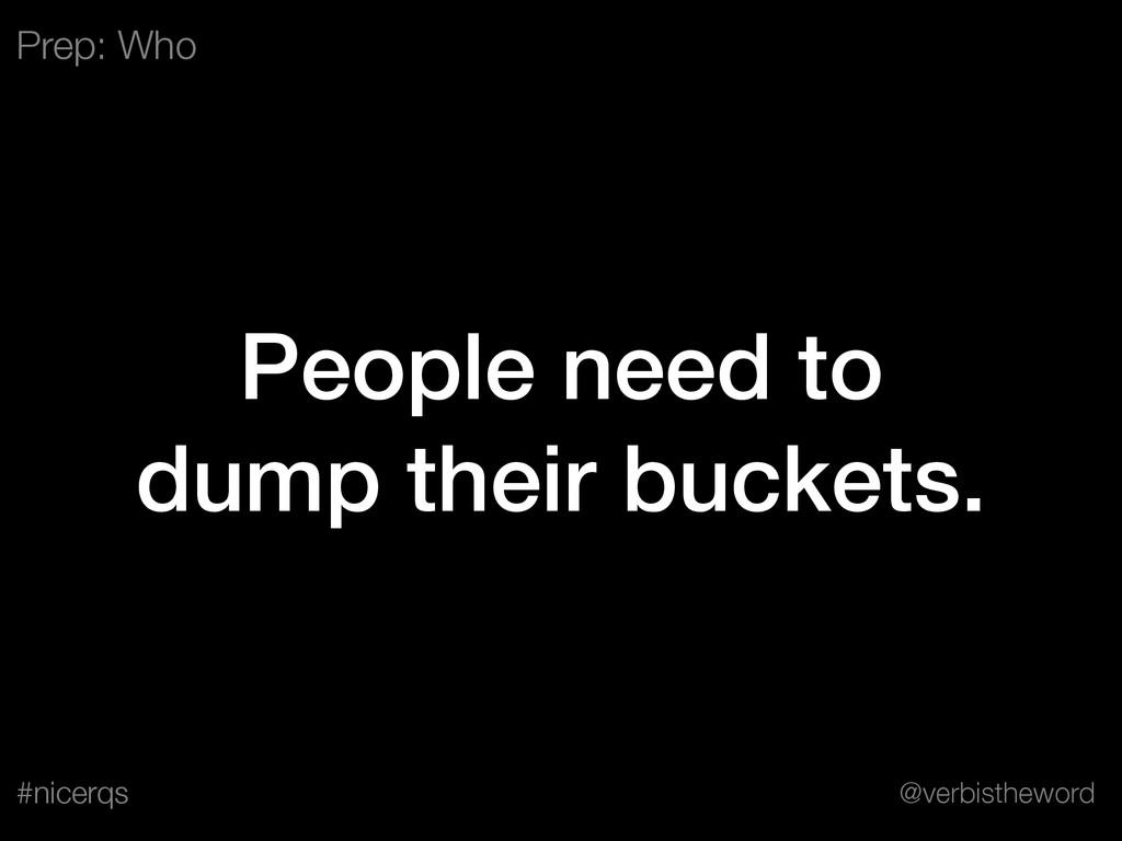 @verbistheword #nicerqs People need to dump the...