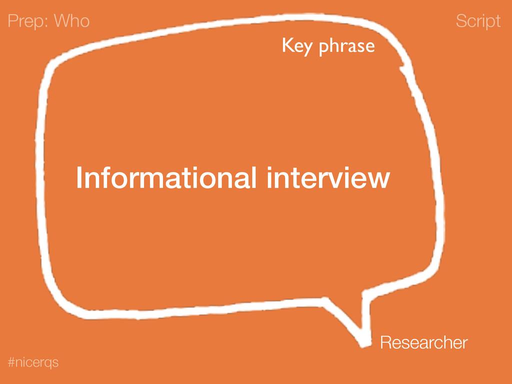 Script #nicerqs Informational interview Prep: W...
