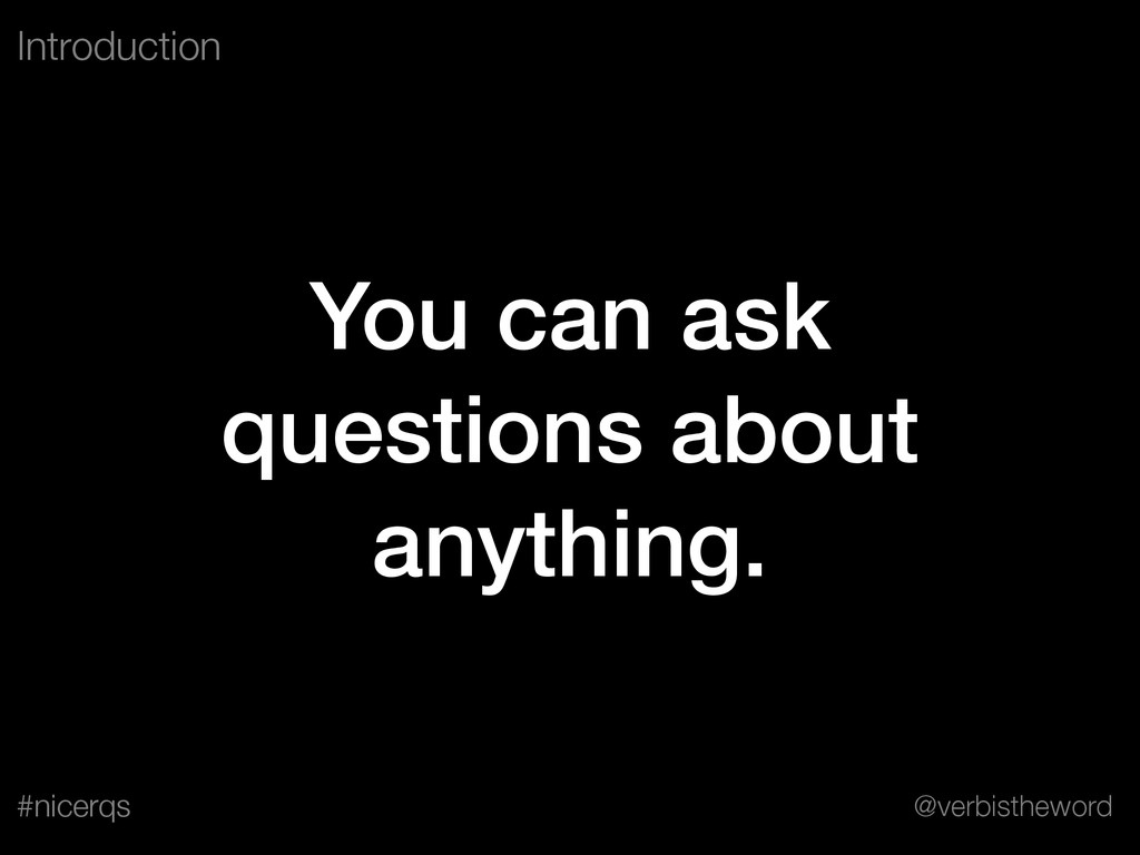 @verbistheword #nicerqs You can ask questions a...