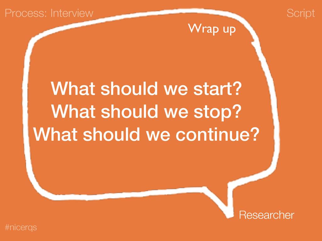 Script #nicerqs What should we start? What shou...