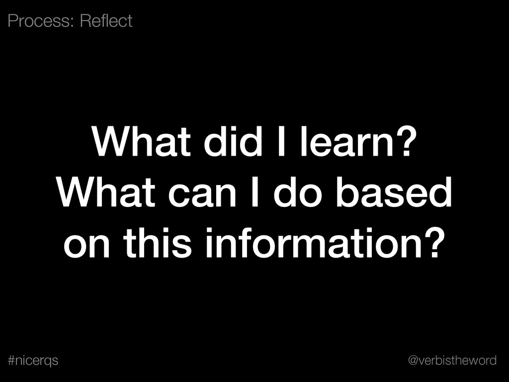 @verbistheword #nicerqs What did I learn? What ...