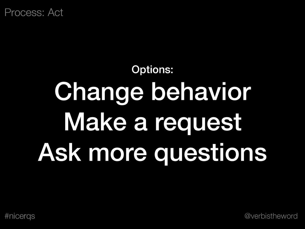 @verbistheword #nicerqs Options: Change behavio...