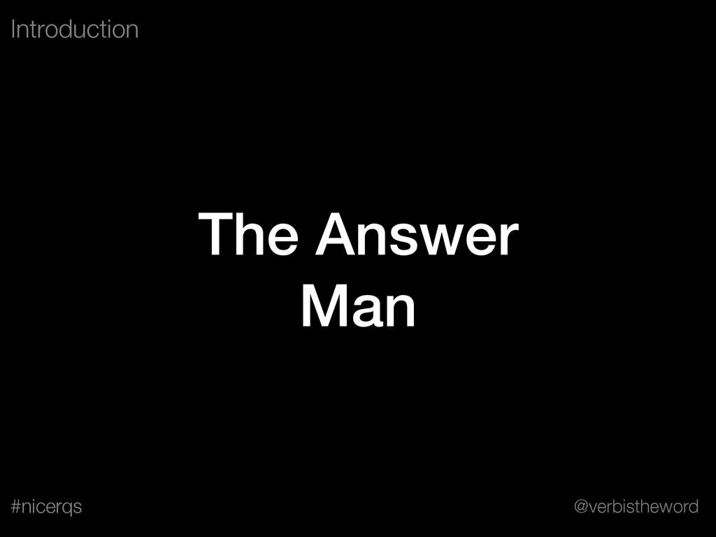 @verbistheword #nicerqs The Answer Man Introduc...