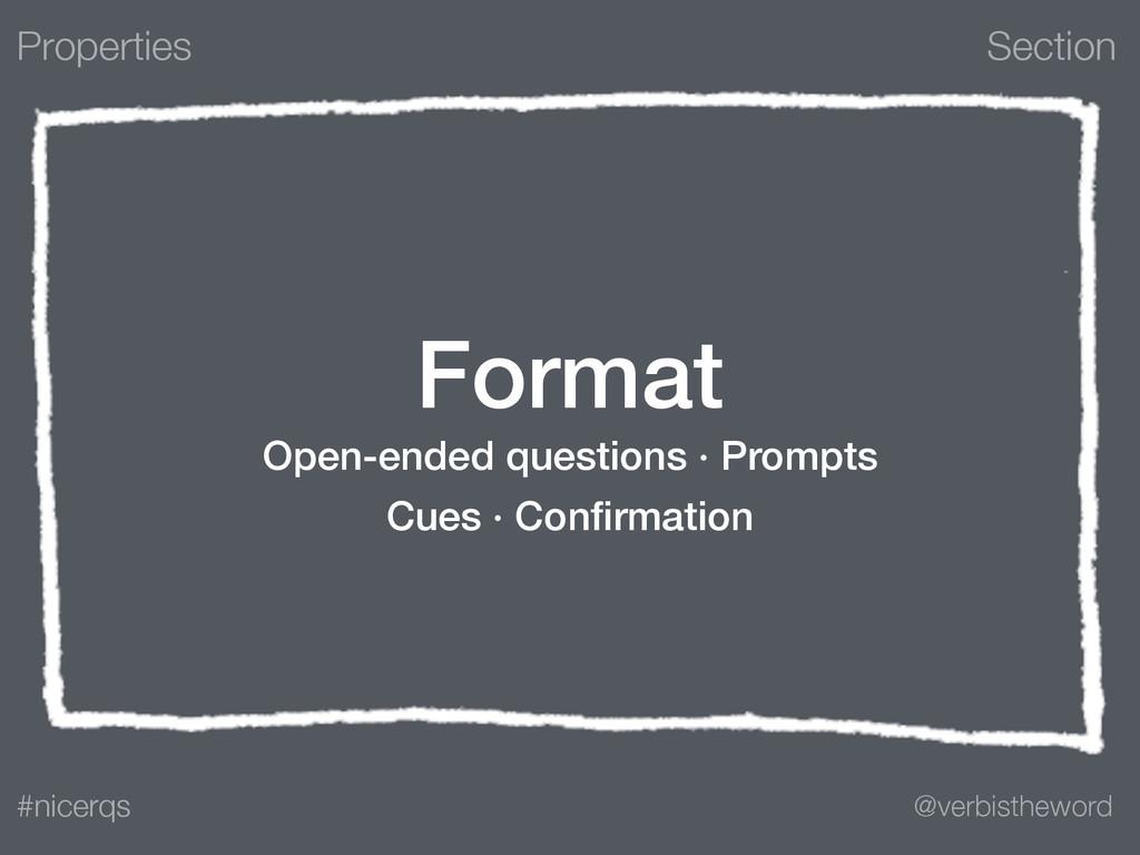 Section @verbistheword #nicerqs Format Open-end...
