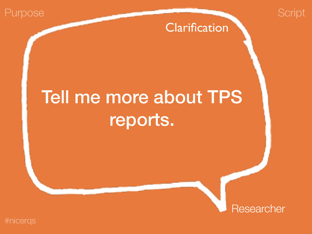 Script #nicerqs Tell me more about TPS reports....
