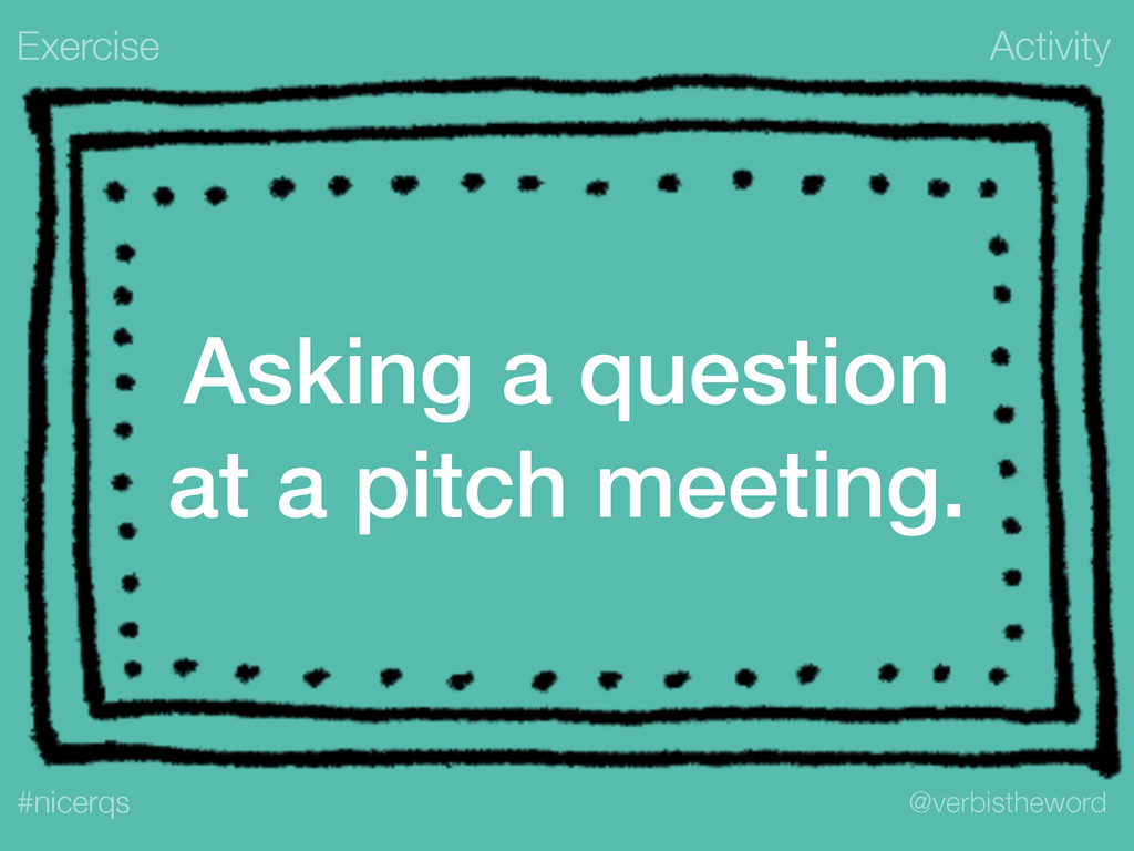 Activity @verbistheword #nicerqs Asking a quest...