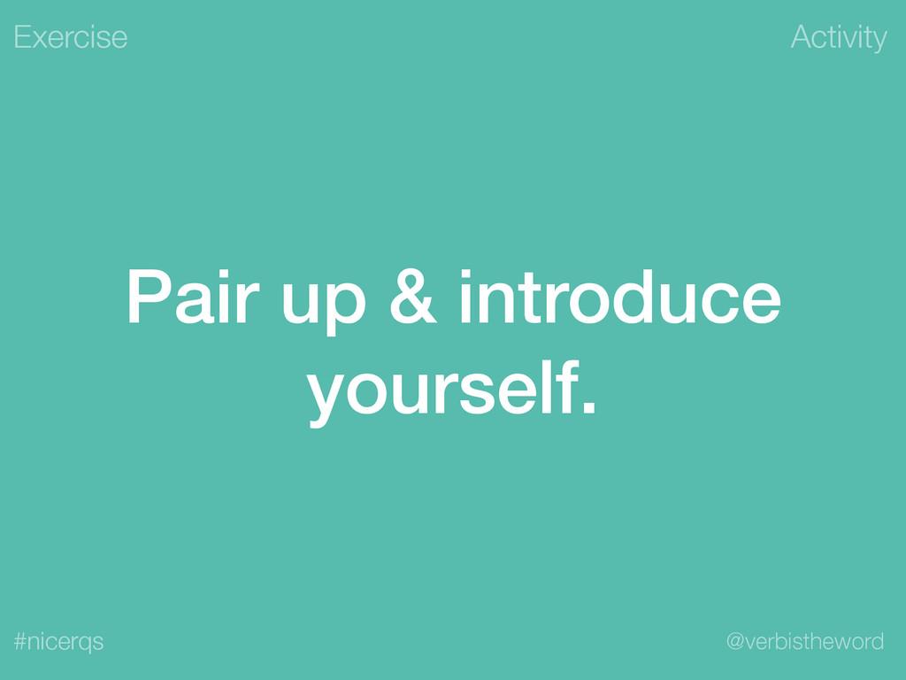 Activity @verbistheword #nicerqs Pair up & intr...