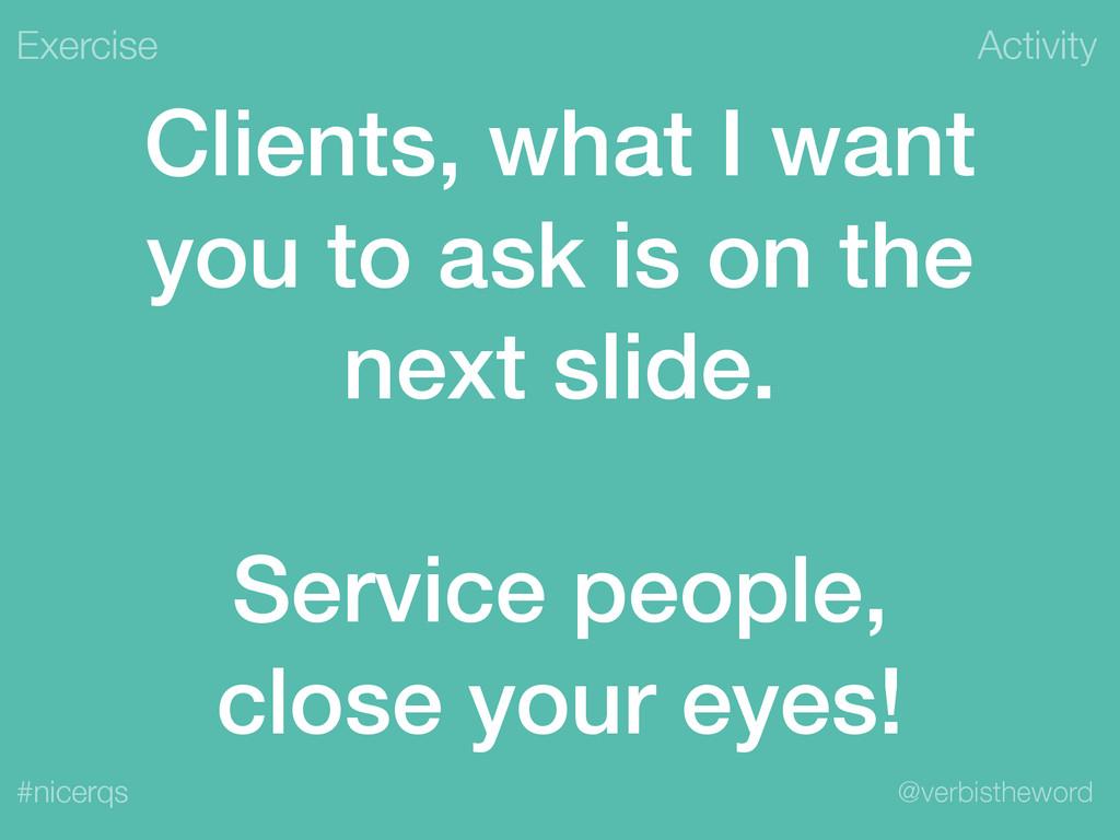 Activity @verbistheword #nicerqs Clients, what ...