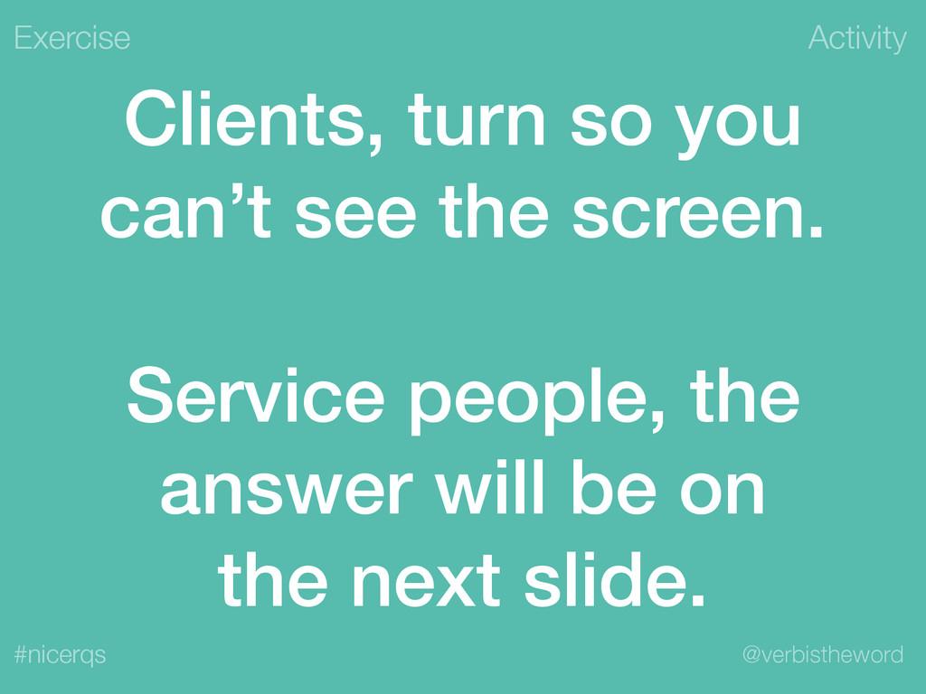 Activity @verbistheword #nicerqs Clients, turn ...