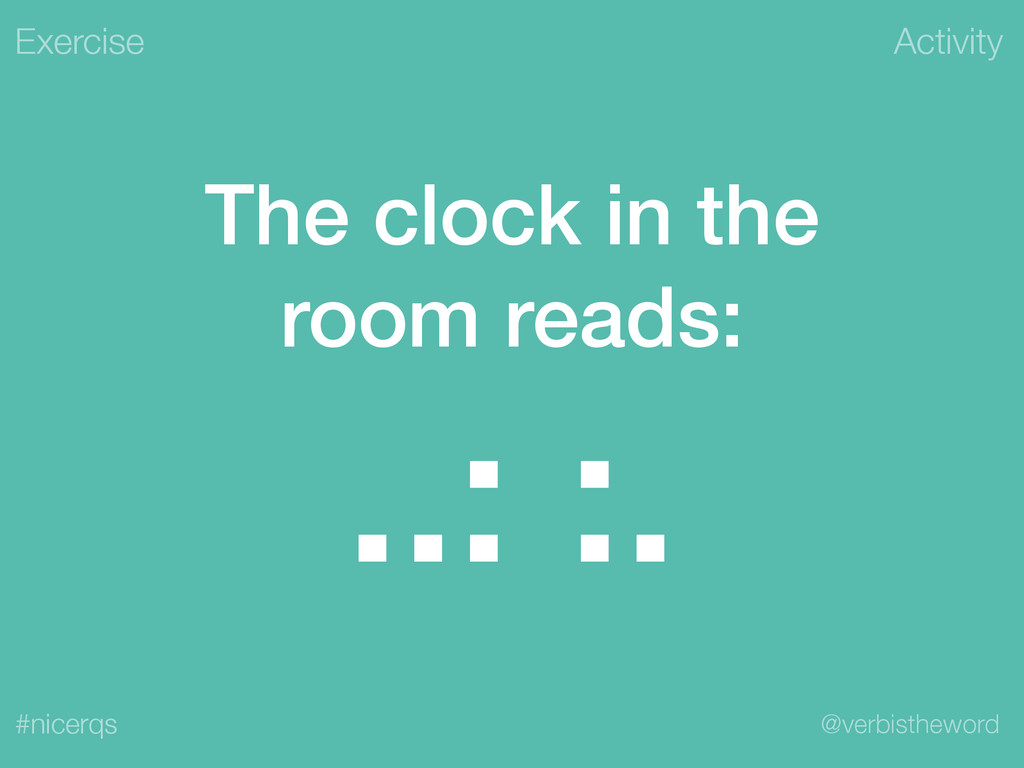 Activity @verbistheword #nicerqs The clock in t...