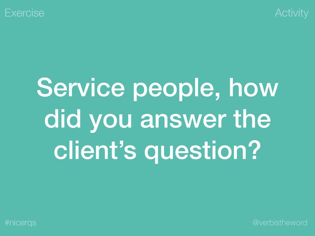 Activity @verbistheword #nicerqs Service people...