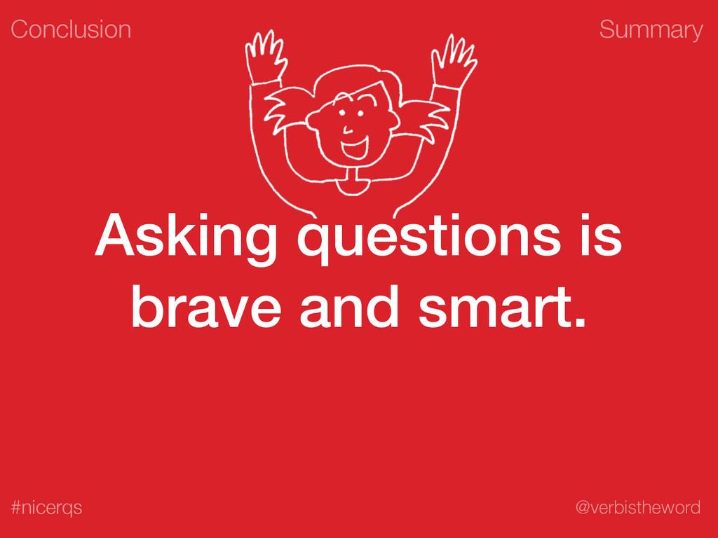 Summary @verbistheword #nicerqs Asking question...