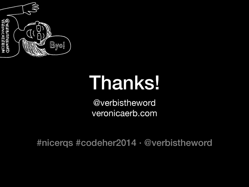#nicerqs #codeher2014 ∙ @verbistheword Thanks! ...
