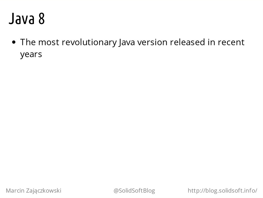 Java 8 The most revolutionary Java version rele...