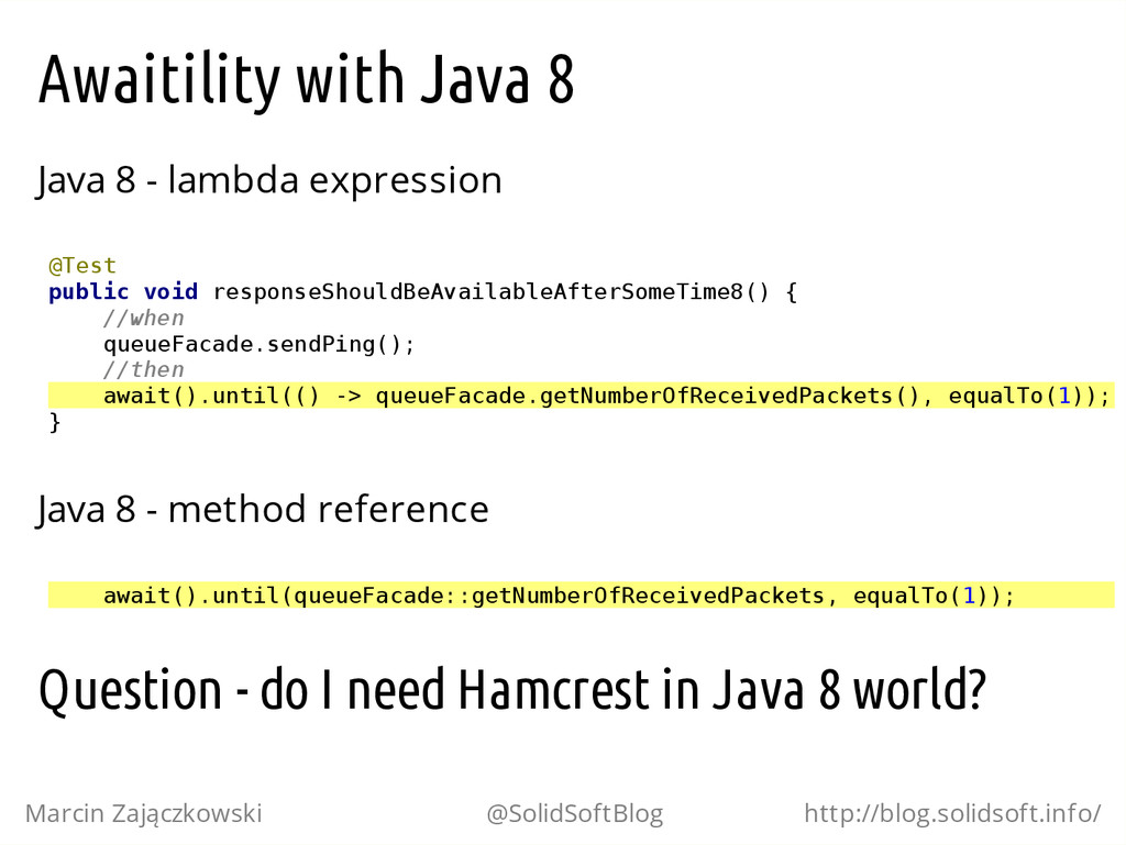 Awaitility with Java 8 Java 8 - lambda expressi...