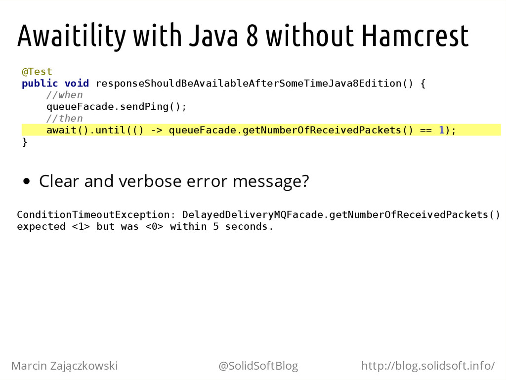Awaitility with Java 8 without Hamcrest @ T e s...