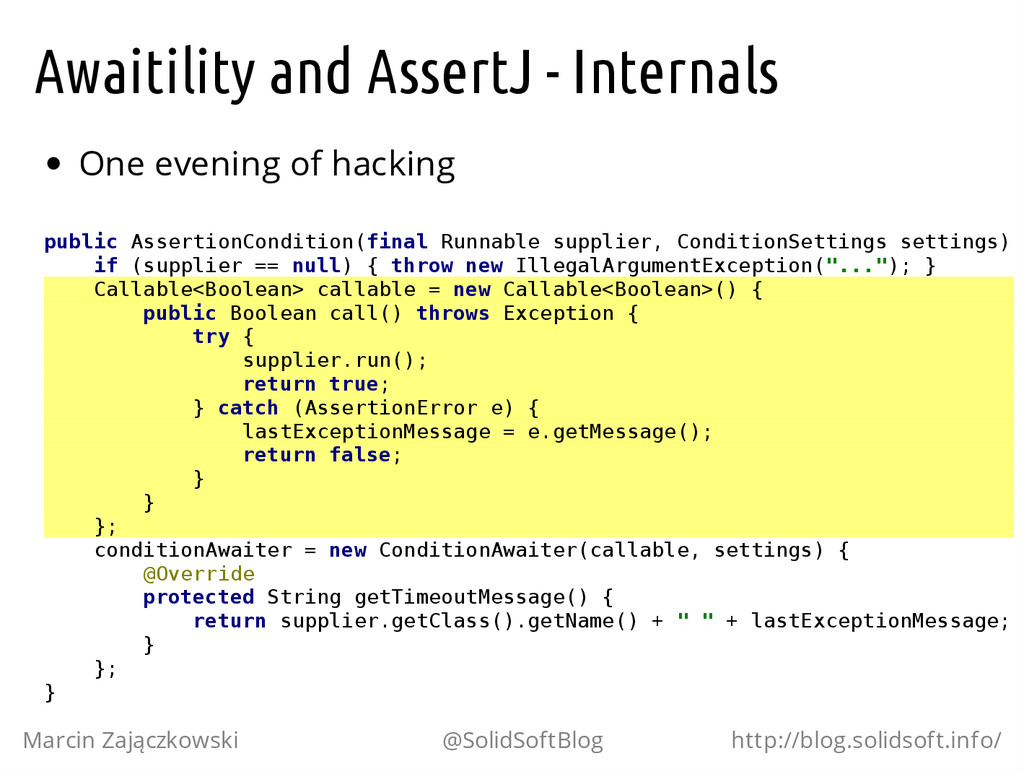 Awaitility and AssertJ - Internals One evening ...