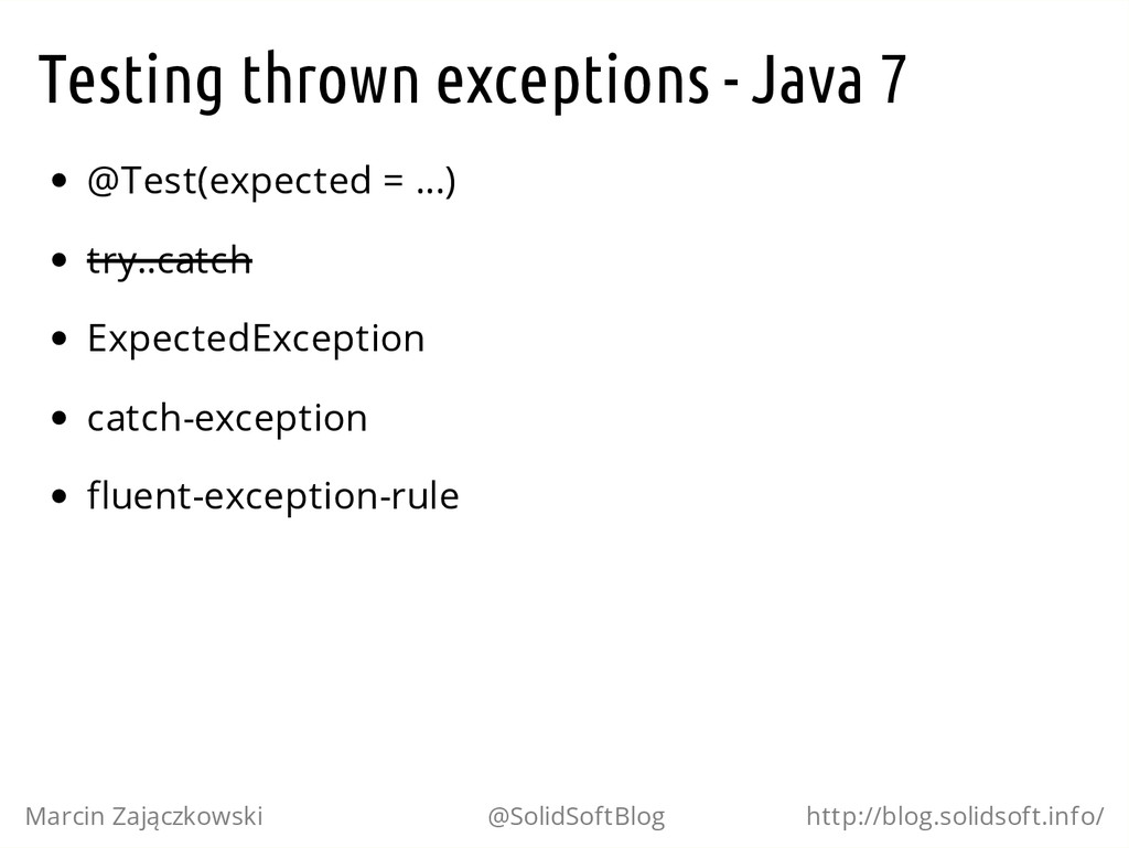 Testing thrown exceptions - Java 7 @Test(expect...