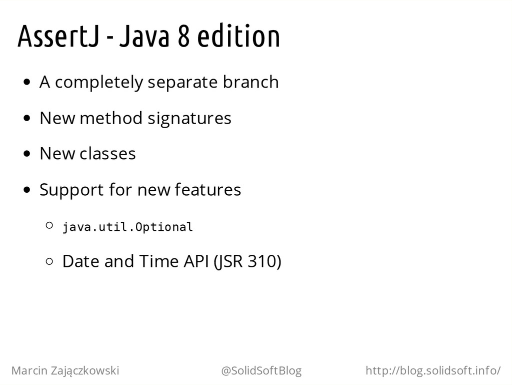 AssertJ - Java 8 edition A completely separate ...