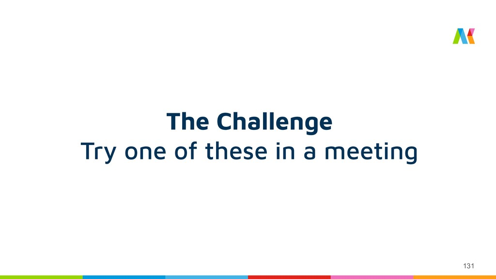 131 The Challenge Try one of these in a meeting