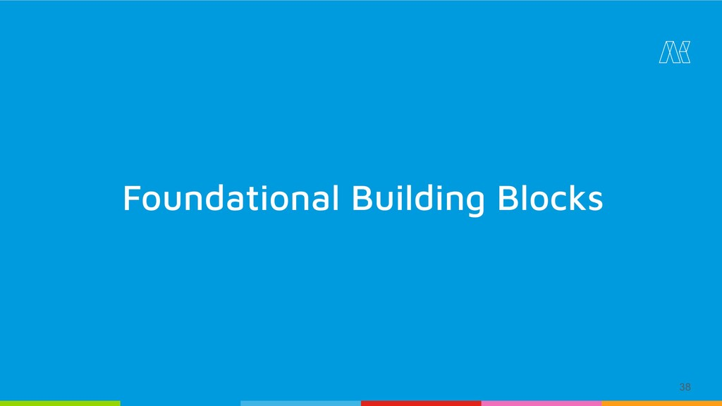 38 Foundational Building Blocks