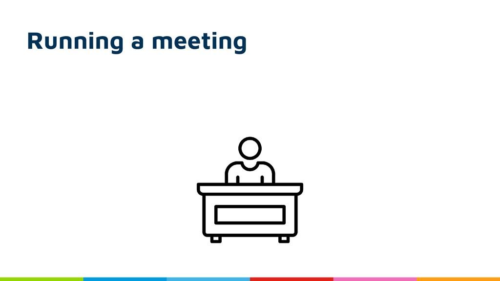 Running a meeting
