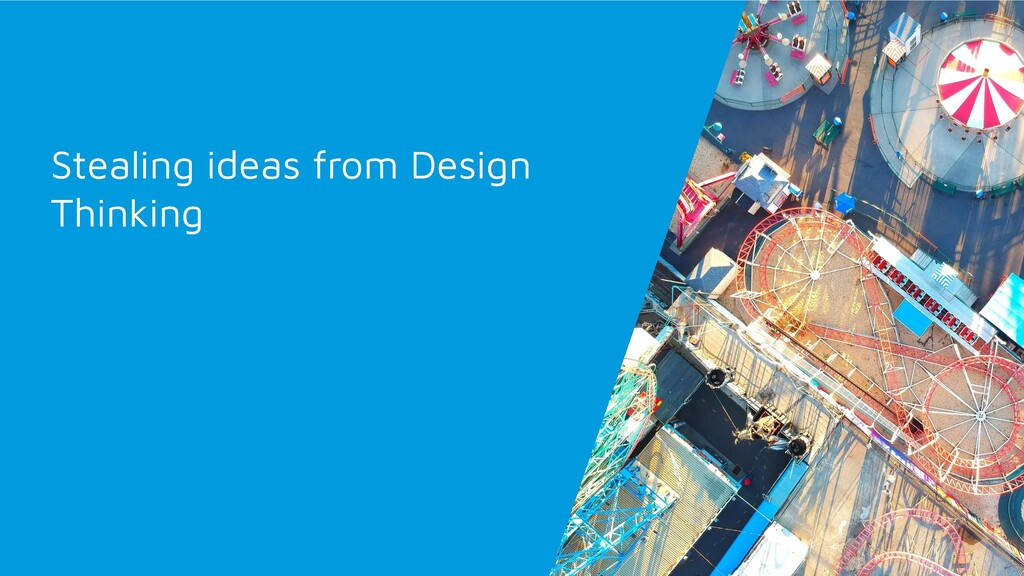 Stealing ideas from Design Thinking