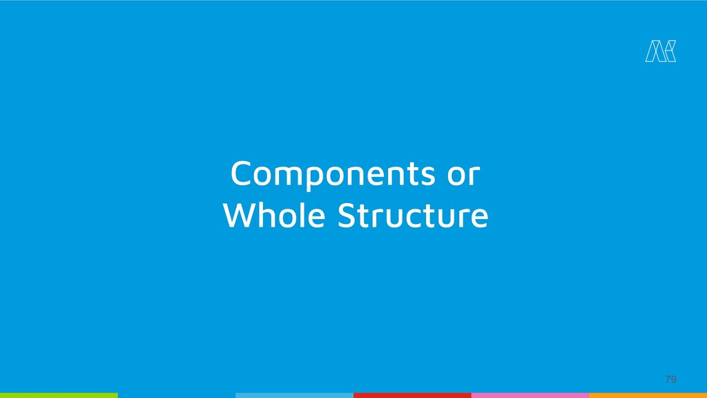 79 Components or Whole Structure