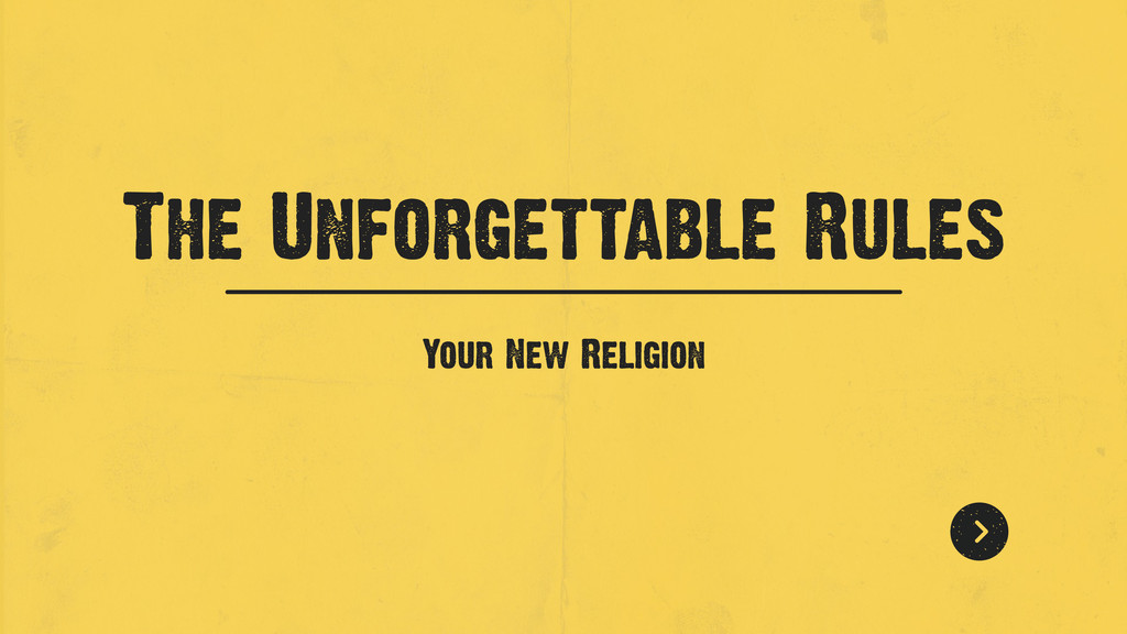 Your New Religion The Unforgettable Rules