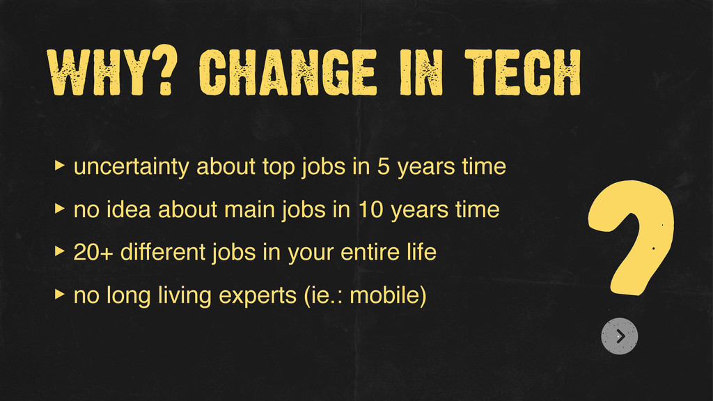 why? change in tech ‣ uncertainty about top job...