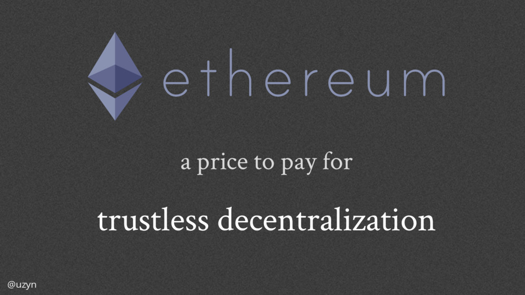 @uzyn a price to pay for trustless decentraliza...