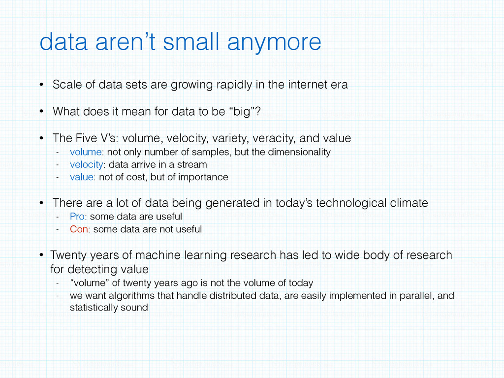 data aren't small anymore • Scale of data sets ...