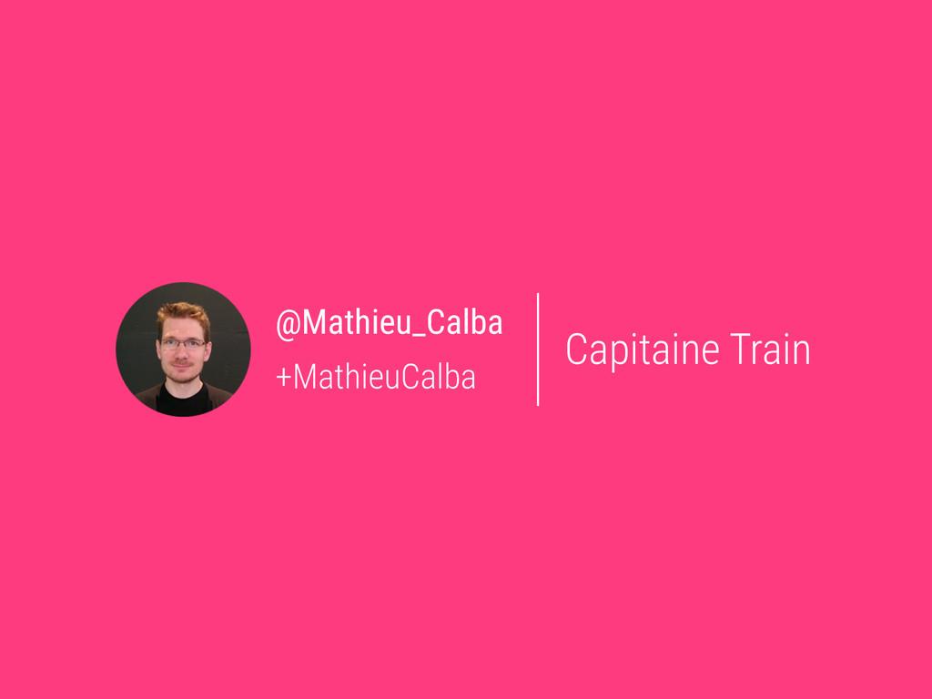 Capitaine Train @Mathieu_Calba +MathieuCalba
