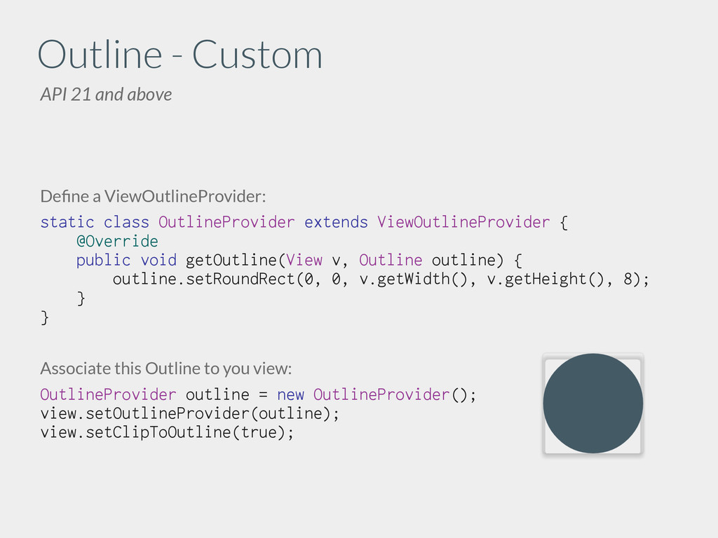 Define a ViewOutlineProvider: static class Outli...