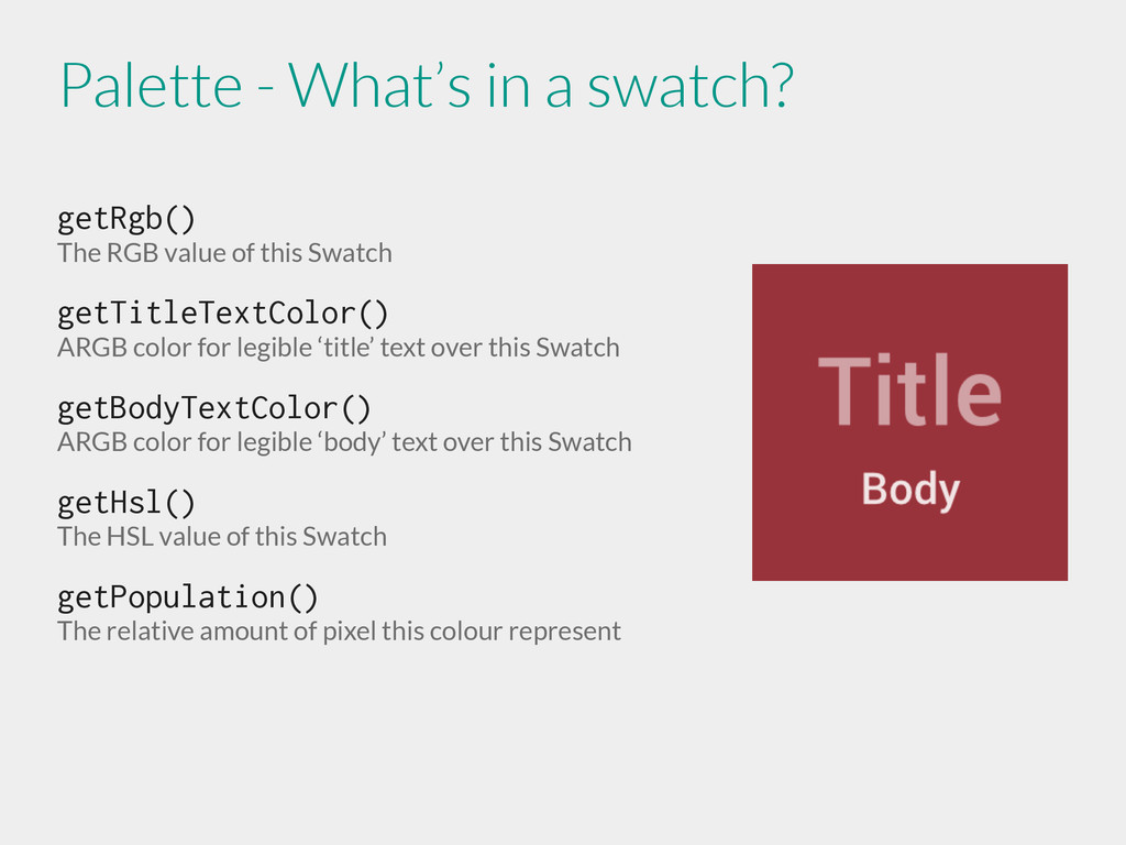 getRgb() The RGB value of this Swatch getTitleT...