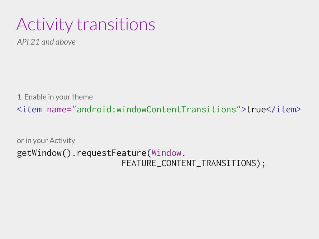 Activity transitions API 21 and above 1. Enable...
