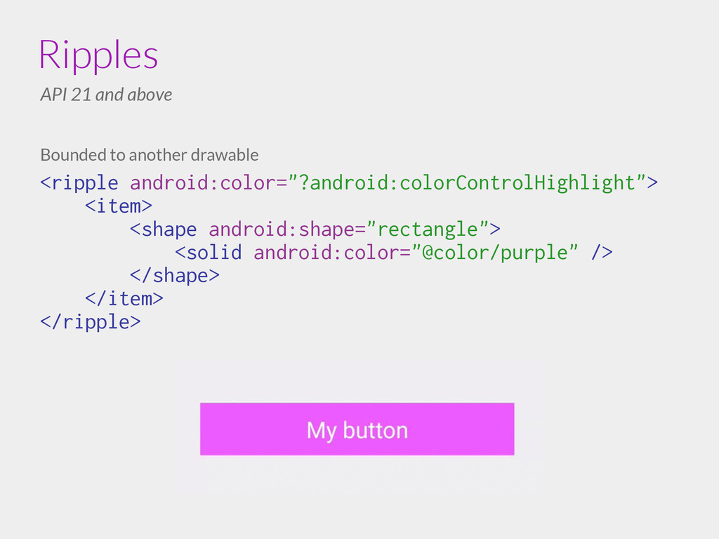 Bounded to another drawable <ripple android:col...